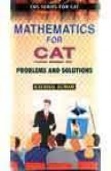Mathematics For Cat: Problems And Solutions (Cbs Series For Cat)