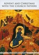 Advent And Christmas With The Church Fathers (Libreria Editrice Vaticana)