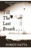 Till The Last Breath …..