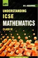 Understanding ICSE Mathematics For Class IX