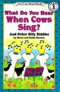 What Do You Hear When Cows Sing?: And Other Silly Riddles (I Can Read Book 1)