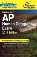 Cracking the AP Human Geography Exam, 2015 Edition (College Test Preparation)
