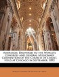 Addresses: Delivered to the World's Congress and General Missionary Convention of the Church of Christ, Held at Chicago in Septem