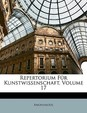Repertorium Fur Kunstwissenschaft, Volume 17