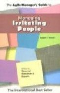Managing Irritating People (Agile Managers)