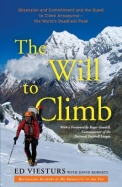The Will to Climb: Obsession and Commitment and the Quest to ClimbAnnapurna--the Worlds Deadliest Peak