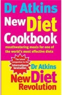 Dr Atkins New Diet Cookbook: Mouth-Watering Meals To Accompany The Most Effective Diet Ever Devised
