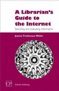 A Librarian's Guide To The Internet: Searching And Evaluating Information