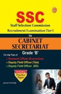 SSC Staff Selection Commission Recruitment Examination Tier-1 in Cabinet Secretariat: Grade B Including Practice Paper