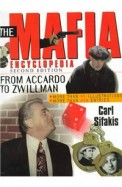 The Mafia Encyclopedia: From Accardo to Zwillman