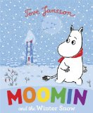 Moomin and the Winter Snow. Based on the Original Book by Tove Jansson (Moomins)