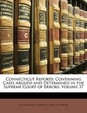 Connecticut Reports: Containing Cases Argued and Determined in the Supreme Court of Errors, Volume 37