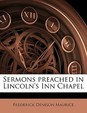 Sermons preached in Lincoln's Inn Chapel