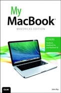 My MacBook (covers OS X Mavericks on MacBook, MacBook Pro and MacBook Air) (4th Edition)