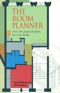 The Room Planner: Over 100 Practical Plans For Your Home