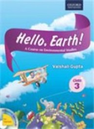 Hello, Earth! A Course In Environmental Studies For Class 3