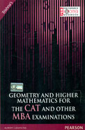 Geometry and Higher Mathematics for the CAT and Other MBA Examinations