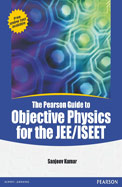 The Pearson Guide to Objective Physics for the JEE/ISEET