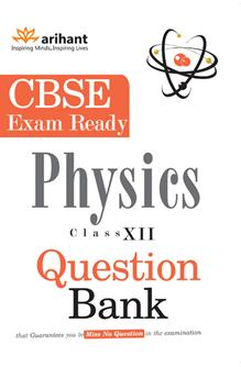CBSE Exam Ready Series - PHYSICS Question Bank for Class 12th