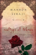 Rooftops Of Tehran : A Novel