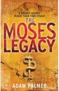The Moses Legacy. By Adam Palmer