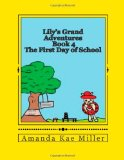 Lily's Grand Adventures: The First Day of School (Volume 4)