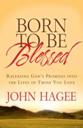 Born to Be Blessed: Releasing God's Promises into the Lives of Those You Love (Neighborhood)