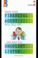 What Your Financial Agent Will Tell You & Why You Shouldn't Listen