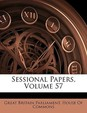 Sessional Papers, Volume 57
