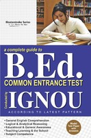 A Complete Guide to B.Ed Common Entrance Test: Model Test Paper with Answers