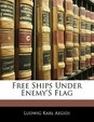 Free Ships Under Enemy's Flag