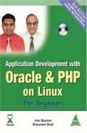 Application Development With Oracle & PHP On Linux For Beginners, 2nd Edition (Book/CD-Rom)