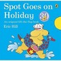 Spot Goes on Holiday (Spot Books)
