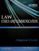 Law Ethics And Communication: A Beginner's Guide (CA IPCC Group I Paper 2)